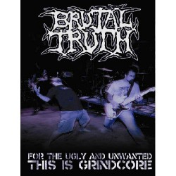 Brutal Truth - For the Ugly and Unwanted, This Is Grindcore - DVD DIGIPAK