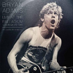 Bryan Adams - Live at the Palladium Los Angeles 1985 - The Classic FM Broadcast - DOUBLE LP Gatefold