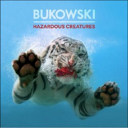 Bukowski - Hazardous Creatures - CD