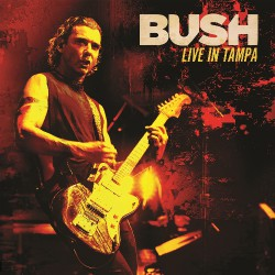 Bush - Live In Tampa - DOUBLE LP GATEFOLD COLOURED