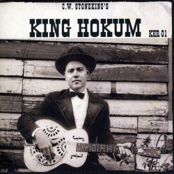 C.w. Stoneking - King Hokum - CD DIGIPAK