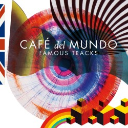 Cafe Del Mundo - Famous Tracks - CD DIGIPAK