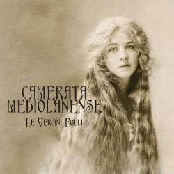 Camerata Mediolanense - Le Vergini Folli - CD DIGIPAK