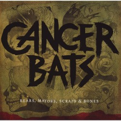 Cancer Bats - Bears, Mayors, Scraps & Bones - CD