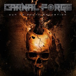 Carnal Forge - Gun To Mouth Salvation - LP Gatefold