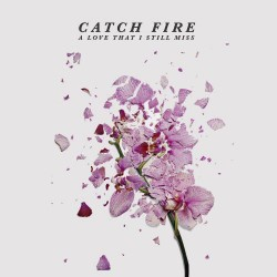 Catch Fire - A Love That I Still Miss - CD EP