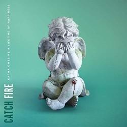 Catch Fire - Karma Owes Me A Lifetime Of Happiness - CD DIGIPAK
