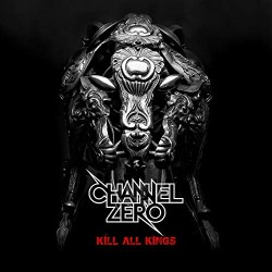 Channel Zero - Kill All Kings - CD + DVD Digipak