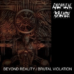 Chemical Breath - Beyond Reality - Brutal Violation - CD