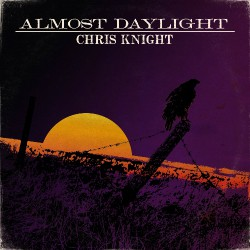 Chris Knight - Almost Daylight - LP