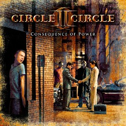 Circle II Circle - Consequence Of Power LTD Edition - CD DIGIPAK