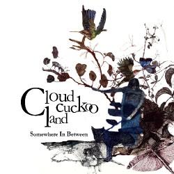 Cloud Cuckoo Land - Somewhere In Between - CD DIGIPAK
