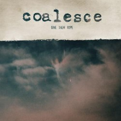 Coalesce - Give Them Rope - DOUBLE CD