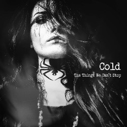Cold - The Things We Can´t Stop - CD DIGIPAK