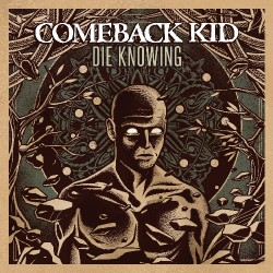 Comeback Kid - Die Knowing - LP COLOURED