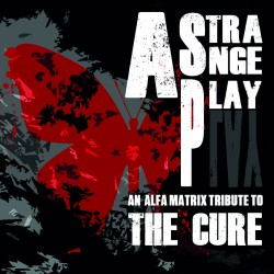 Various Artists - A Strange Play - An Alfa Matrix Tribute To The Cure - DOUBLE CD