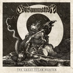 Consummation - The Great Solar Hunter - DOUBLE LP Gatefold