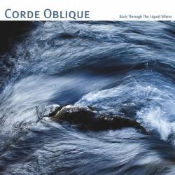 Corde Oblique - Back Through The Liquid Mirror - CD DIGISLEEVE