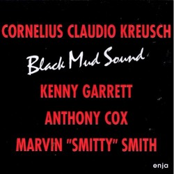 Cornelius Claudio Kreusch - Black Mud Sound - CD DIGIPAK