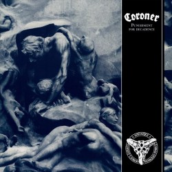 Coroner - Punishment For Decadence - CD