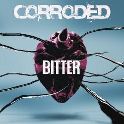 Corroded - Bitter - CD