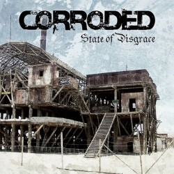 Corroded - State Of Disgrace - CD