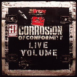 Corrosion Of Conformity - Live Volume - CD DIGIPAK