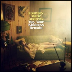 Courtney Marie Andrews - May Your Kindness Remain - CD DIGIPAK