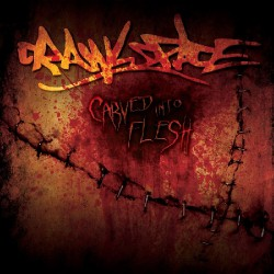 Crawlspace - Carved Into Flesh - CD