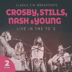 Crosby, Stills, Nash & Young - Live In The 70's - DOUBLE CD
