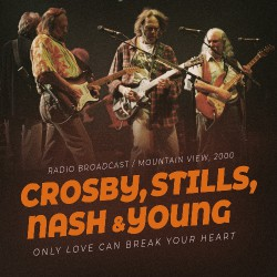 Crosby, Stills, Nash & Young - Only Love Can Break Your Heart - CD
