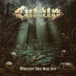 Cut Up - Wherever They May Rot - CD DIGIPAK