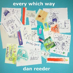 Dan Reeder - Every Which Way - CD DIGISLEEVE