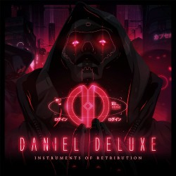 Daniel Deluxe - Instruments Of Retribution - LP COLOURED