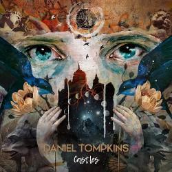 Daniel Tompkins - Castles - CD DIGIPAK