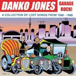 Danko Jones - Garage Rock ! A Collection Of Lost Songs From 1996 - 1998 - CD DIGIPAK