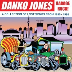 Danko Jones - Garage Rock ! A Collection Of Lost Songs From 1996 - 1998 - LP