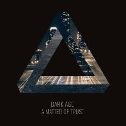 Dark Age - A Matter of Trust - CD DIGIPAK