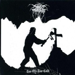 Darkthrone - Too Old Too Cold - Mini LP
