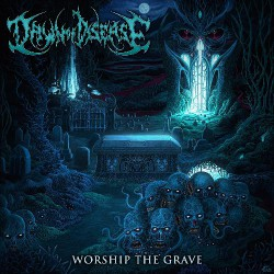 Dawn Of Disease - Worship The Grave - CD