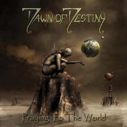 Dawn Of Destiny - Praying to the World - CD DIGIPAK