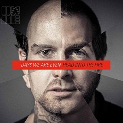 Days We Are Even - Head Into The Fire - CD DIGISLEEVE