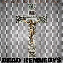 Dead Kennedys - In God We Trust, Inc. - LP Gatefold
