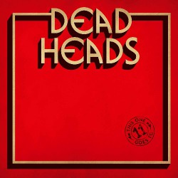 Deadheads - This One Goes To 11 - CD
