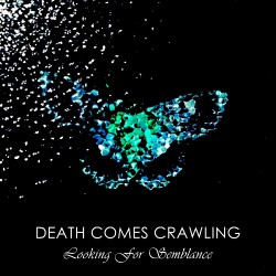 Death Comes Crawling - Looking For Semblance - CD