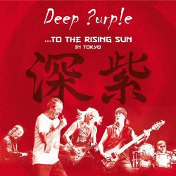 Deep Purple - To The Rising Sun In Tokyo - DOUBLE CD