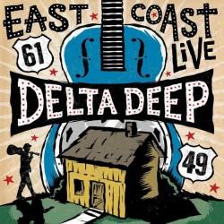 Delta Deep - East Coast Live - DOUBLE LP Gatefold