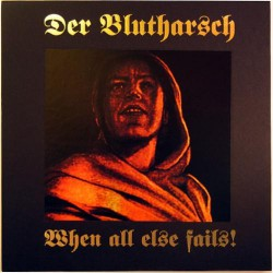 Der Blutharsch - When All Else Fails! - CD DIGIPAK