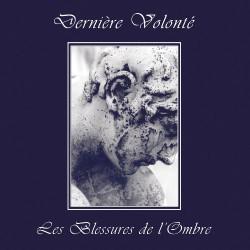 Dernière Volonté - Les blessures de l'ombre - CD DIGIPAK