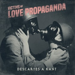 Descartes A Kant - Victims Of Love Propaganda - CD DIGIPAK